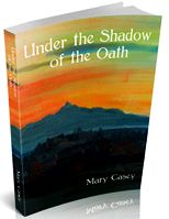 mary casey - Under the Shadow of the Oath