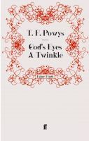 t f powys, God's Eyes A-Twinkle (faber finds)